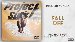Project Youngin - Fall Off (Project Swift)
