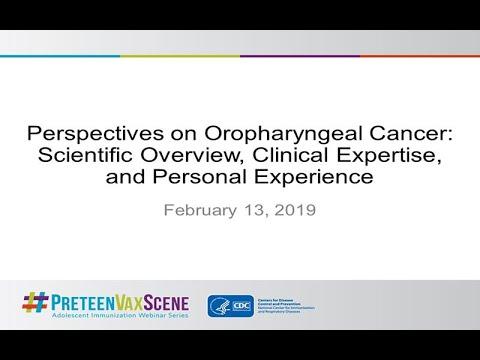 #PreteenVaxScene Webinar #15: Perspectives On Oropharyngeal Cancer