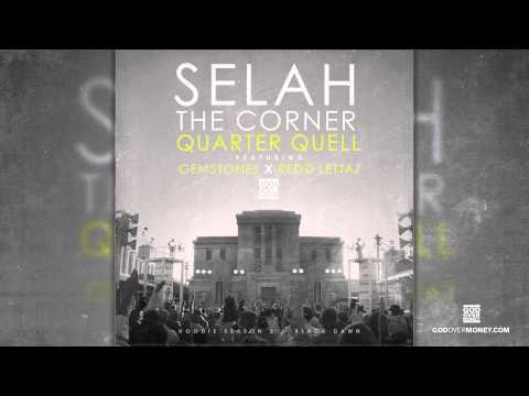 Selah The Corner Feat. Gemstones & Redd Lettaz - Quarter Quell (#HS2 9-2-14)