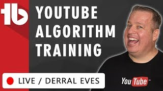 🔴 YouTube Algorithm Training + Q&A - Hosted by Derral Eves