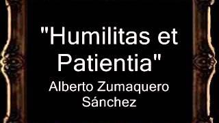 Humilitas et Patientia - Alberto Antonio Zumaquero Sánchez [CT]