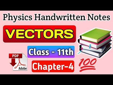 Pdf handwritten notes Class 11 chapter 4 motion in a plane(vectors) physics  pdf notes by anupam