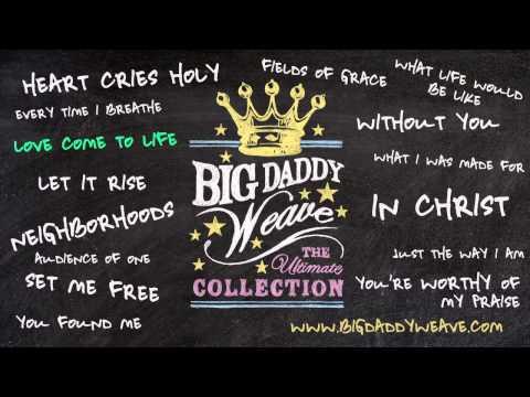 Big Daddy Weave - Listen To