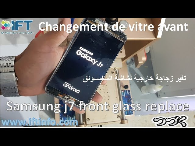 how replace front glass samsung j700 j7 2015 comment replacé vitre frontal تغير زجاجة خارجية لشاشة ا