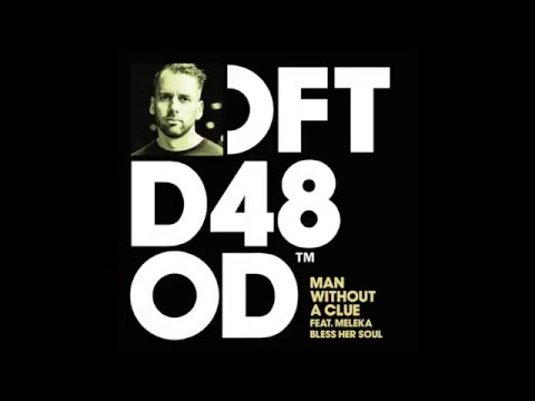 Man Without A Clue Feat. Meleka 'Bless Her Soul' (Club Mix)