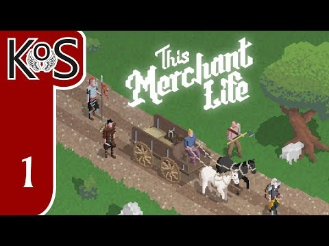 This Merchant Life Ep 1: IT'S THE TRADER'S LIFE FOR ME! - First Look - Let's Play, Gameplay