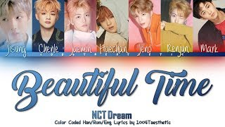 [3.18 MB] NCT DREAM (엔씨티 드림) - Beautiful Time (너와 나) Color Coded Han/Rom/Eng Lyrics