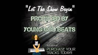 """Let The Show Begin"" Instrumental (Prod. by @Younggodbeats)"