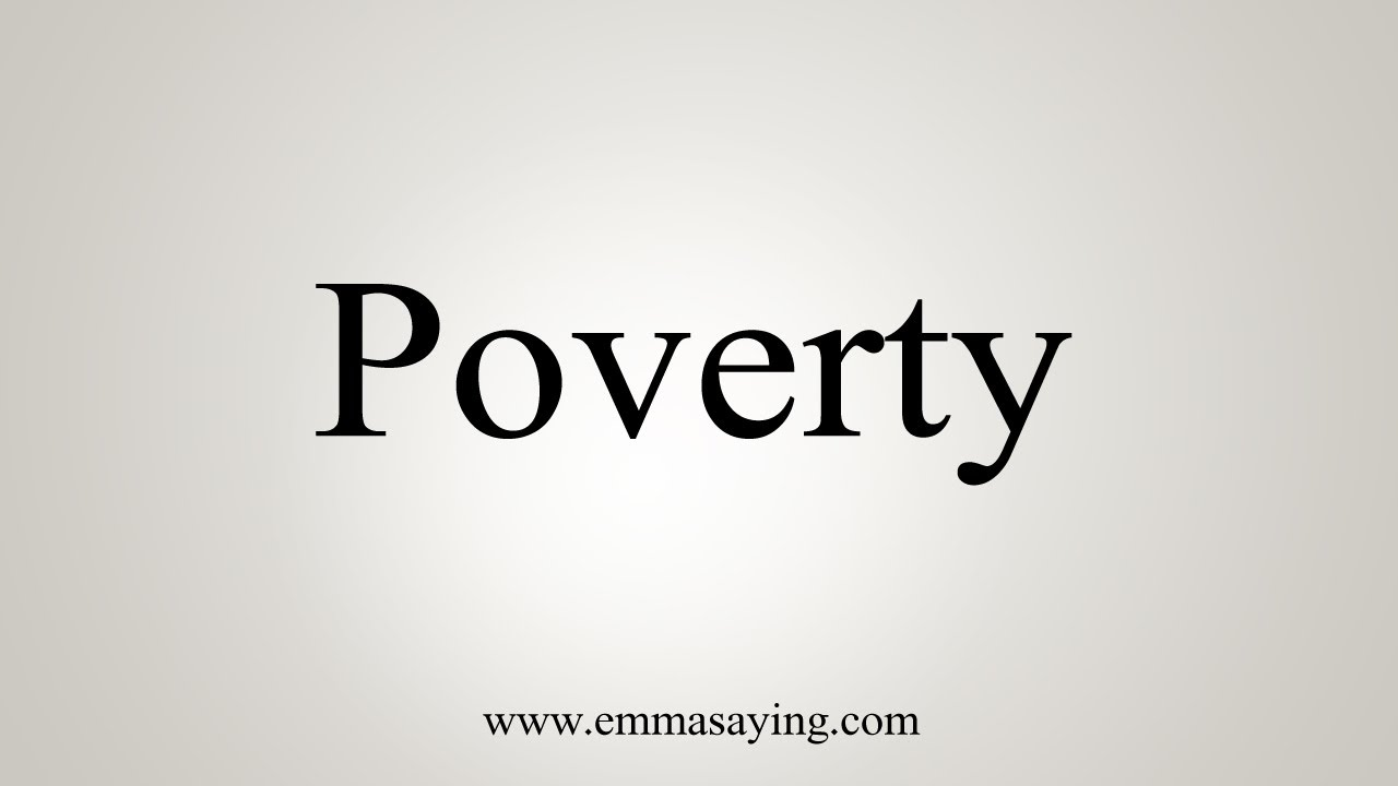 How To Say Poverty