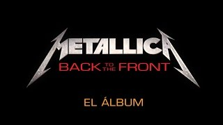 Metallica: Back to the Front - El álbum