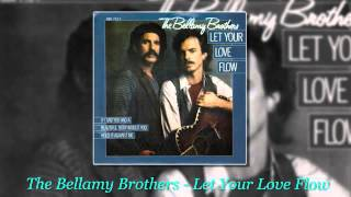 Let Your Love Flow - The Bellamy Brothers