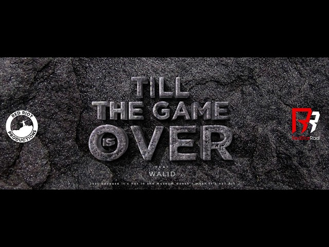 Redstar Radi - Till The Game Is Over (Audio) feat Walid