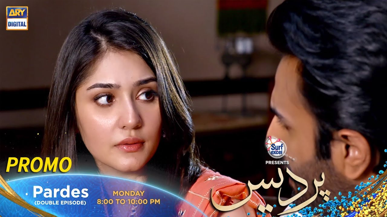 Pardes Episode 17 & 18 Presented By Surf Excel Monday at 8:00 PM only on ARY Digital
