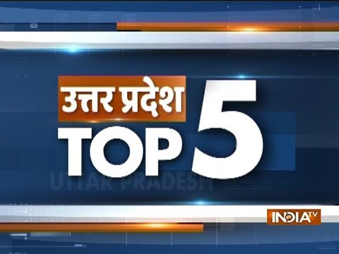Uttar Pradesh Top 5 | October 29, 2018