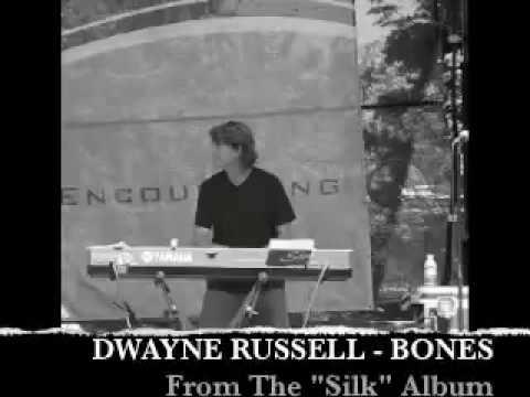Dwayne Russell - Bones (Silk Album)
