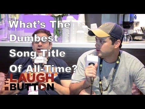 What's the Dumbest Song Title of all Time? - The Laugh Button Inquisition