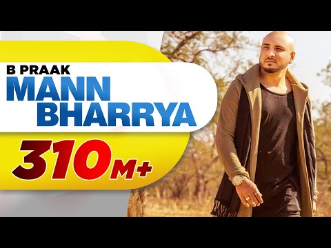 Mann Bharrya (Full Song) | B Praak | Jaani...