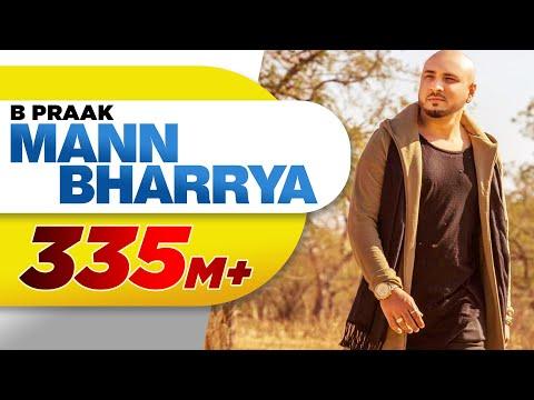 Mann Bharrya (Full Song)   B Praak   Jaani   Himanshi Khurana   Arvindr Khaira   Punjabi Songs