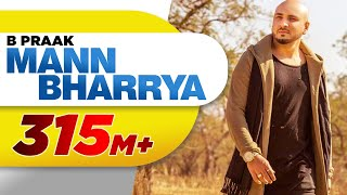 Download Mann Bharrya (Full Song) | B Praak | Jaani | Himanshi Khurana | Arvindr Khaira | Latest Punjabi Song MP3 song and Music Video