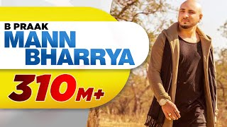 Download Mann Bharrya (Full Song) | B Praak | Jaani | Himanshi Khurana | Arvindr Khaira | Punjabi Songs Mp3 and Videos