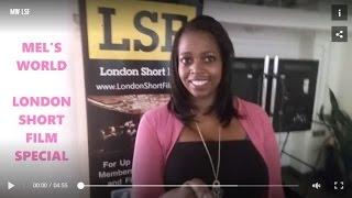 Mel's World London Short Film Special