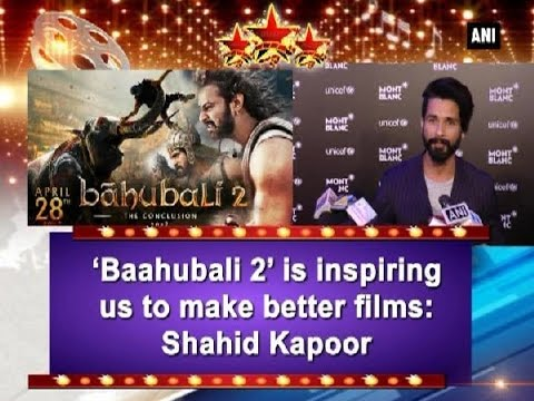 'Baahubali 2' is inspiring us to make better films: Shahid Kapoor - Bollywood News