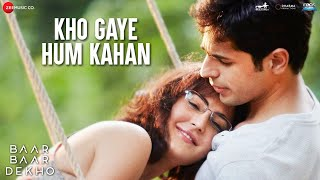 Download Hindi Video Songs - Kho Gaye Hum Kahan - Baar Baar Dekho | Sidharth Malhotra & Katrina Kaif | Jasleen Royal & Prateek K