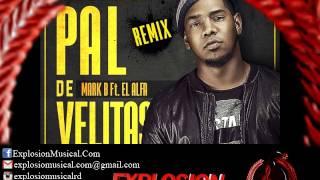 Mark B Ft. El Alfa - Pal De Velitas (Hose Remix By Nitido) (www.explosionmusical.com)
