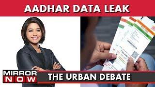 Aadhaar Data Leaked On Govt Portals | The Urban Debate With Faye D'Souza