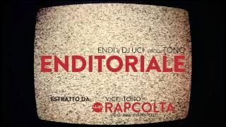 ENDITORIALE ENDI e DJ UCI Prod TONO WIP RAPCOLTA