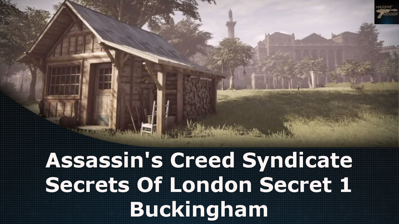 Assassin S Creed Syndicate Secrets Of London Secret 1 Buckingham