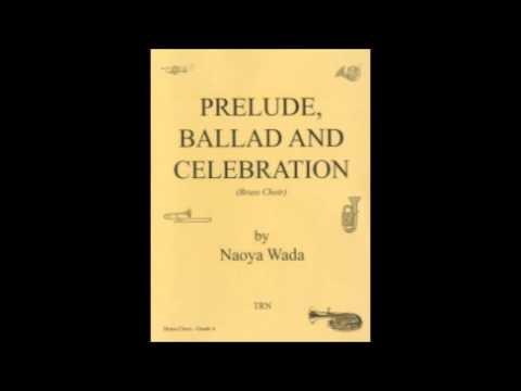 Prelude, Ballad and Celebration [Naoya Wada] / プレリュード、バラードと祝典 [和田直也]