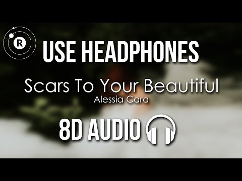 Alessia Cara - Scars To Your Beautiful (8D AUDIO)