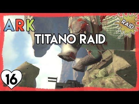 INSANE TITANOSAUR RAID | Ark Survival Evolved | Season 4, Episode 16 | Let