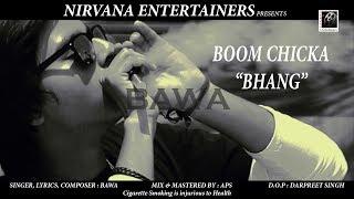 Bhang (Weed) Song I Boom Chicka by Bawa (Full Video) I New Hindi Song I Nirvana Entertainers