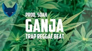 """[Trap Reggae Beat] - """"Ganja"""" (Prod. By Soah)"""