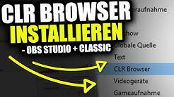 CLR Browser Source Plugin installieren - OBS CLASSIC + STUDIO / 2017 ★ OBS Tutorial #6