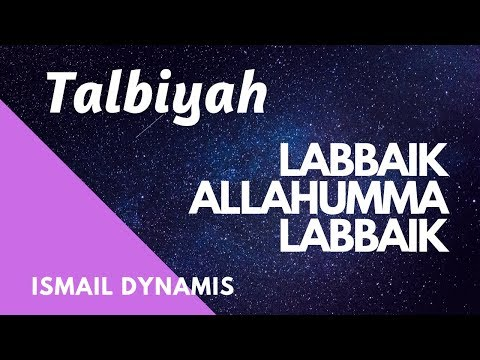 Labbaik Allahumma Labbaik Talbiyah | لبيك اللهم لبيك لبيك - Ismail Dynamis