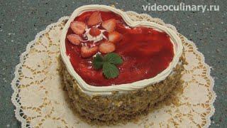 Торт Любовь - Рецепт Бабушки Эммы