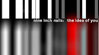 Nine Inch Nails - the idea of you (Un-Offical Music Video) with lyrics