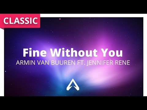 Armin van Buuren ft. Jennifer Rene - Fine Without You