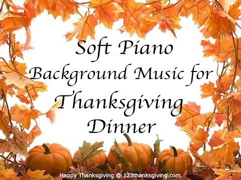 Music for Thanksgiving Dinner - ♫ Soft Piano Background Instrumental Music 1 HOUR