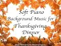 Download Music for Thanksgiving Dinner - ♫ Soft Piano Background Instrumental Music 1 HOUR MP3 song and Music Video