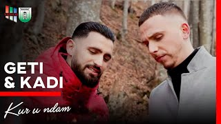 Geti ft. Kadi - Kur u ndam (Official Video 4K)