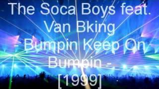 The Soca Boys feat. Van Bking - Bumpin Keep On Bumpin