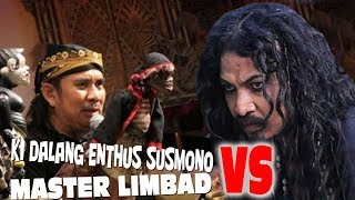 Download Video DALANG ENTHUS SUSMONO VS MASTER LIMBAD ... MANTAB JAYA !!! MP3 3GP MP4