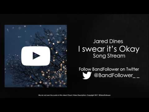 I Swear it's okay by Jared Dines (Official Stream)