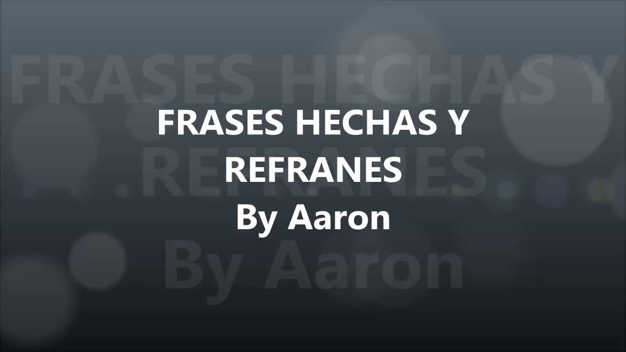 Frases Hechas Y Refranes