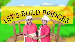 Let's Build Bridges   Kids Story   Motivational Story