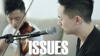 Issues - Julia Michaels (Jason Chen x Daniel Jang Cover)